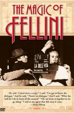 费里尼的魔法 The Magic of Fellini (2002)