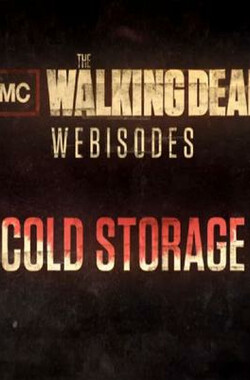 行尸走肉(网络版) 第二季 The Walking Dead Webisodes: Cold Storage Season 2 (2012)