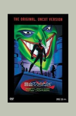 未来蝙蝠侠:小丑归来 Batman Beyond: Return of the Joker (2001)