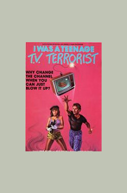 I Was a Teenage TV Terrorist (1985)