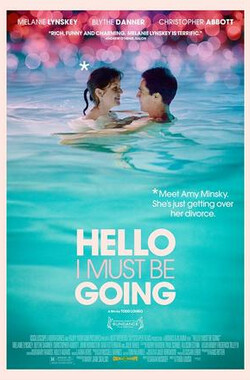 我必将离去 Hello I Must Be Going (2012)