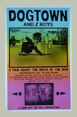狗镇和滑板少年 Dogtown and Z-Boys (2001)