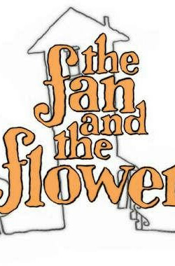 电风扇和花 The Fan and the Flower (2005)