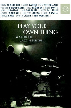 Play Your Own Thing: A Story of Jazz in Europe (2006)