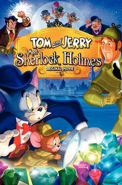 汤姆与杰瑞遇见福尔摩斯 Tom And Jerry Meet Sherlock Holmes (2010)