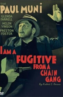 亡命者 I Am a Fugitive from a Chain Gang (1932)