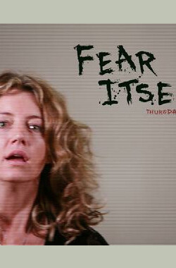"""Fear Itself"" Spooked ""Fear Itself"" Spooked (2008)"