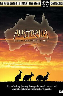 澳洲奇趣之旅 Australia: Land Beyond Time (2002)