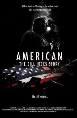 比尔·希克斯的故事 American: The Bill Hicks Story (2009)