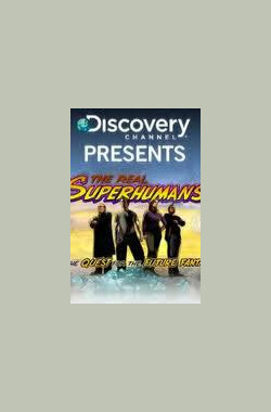 超能力人类 The Real Superhumans and the Quest for the Future Fantastic (2007)