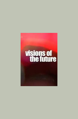未来景象 Visions of the Future (2007)