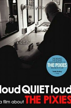 loudQUIETloud: A Film About the Pixies (2006)