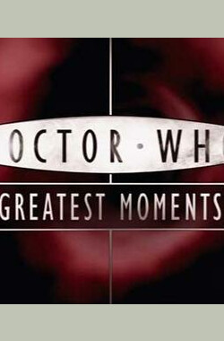 神秘博士伟大时刻 Doctor Who Greatest Moments