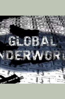 国家地理 全球地下黑市 Inside global underworld (2009)