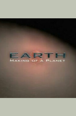 国家地理频道:地球全记录 National Geographic Channel:Earth Making of a Planet (2011)