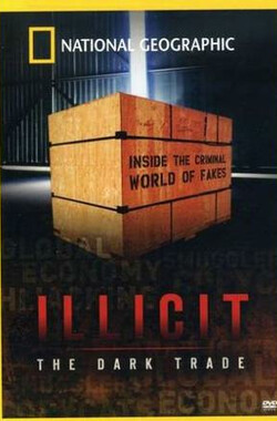 Illicit: The Dark Trade (2008)