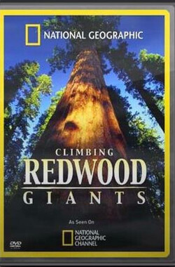 国家地理 红杉林大观 National.Geographic Explorer - Climbing Redwood Giants