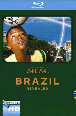 "列国图志之巴西 ""Discovery Atlas"" Brazil Revealed (2006)"