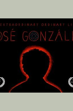何塞冈萨雷斯非凡而普通的一生 The Extraordinary Ordinary Life of José González (2010)