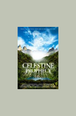 圣境预言书 The Celestine Prophecy (2006)