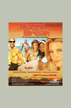 冲浪青春 Beyond the Break (2006)