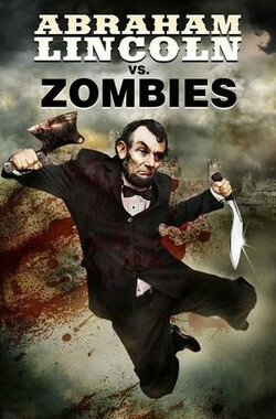 林肯大战僵尸 Abraham Lincoln Vs Zombies (2012)