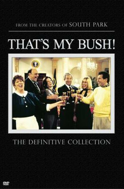 咱的小布什 That's My Bush! (2001)