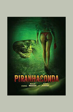 蛇鱼怪 Piranhaconda (2012)
