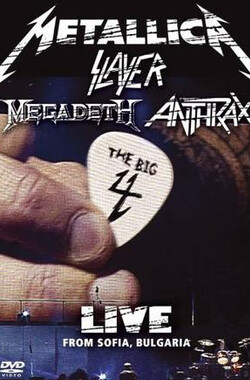 激流金属四巨头巡演 Metallica/Slayer/Megadeth/Anthrax: The Big 4 - Live from Sofia, Bulgaria (2010)