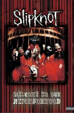 Slipknot: Welcome to Our Neighborhood (1999)