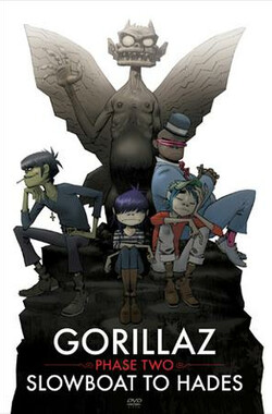 街头霸王—入侵恶灵古堡 Gorillaz: Phase Two - Slowboat to Hades (2006)