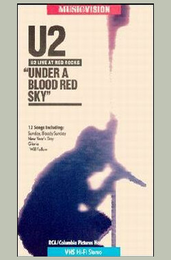 血红天空下 U2: Under a Blood Red Sky (2008)