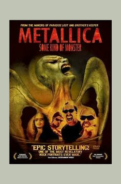 METALLICA:某种怪兽 Metallica: Some Kind of Monster (2004)