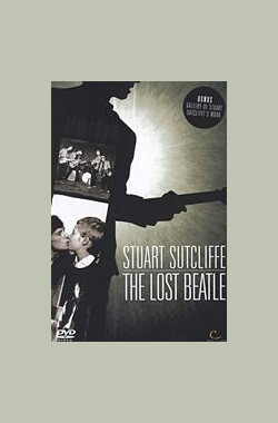 Stuart Sutcliffe: The Lost Beatle (2005)