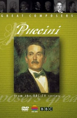 BBC伟大的作曲家第五集:普契尼 Great Composers: Giacomo Puccini (1997)