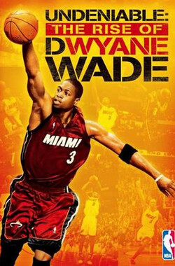 势不可挡的韦德 Undeniable:The Rise Of Dwyane Wade
