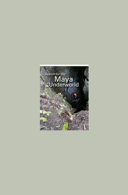 自然世界:玛雅地下世界之谜 Natural World: Secrets of the Maya Underworld (2005)
