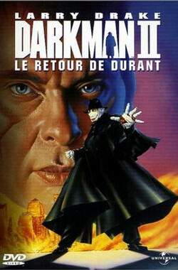 变形黑侠2:狂魔再现 Darkman II: The Return of Durant (1999)