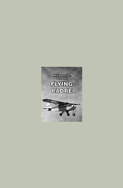飞翔的牧师 Flying Padre: An RKO-Pathe Screenliner (1951)
