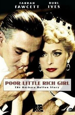 贫穷的女富豪 Poor Little Rich Girl: The Barbara Hutton Story (1987)