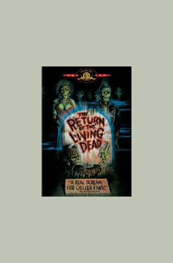 活死人归来 The Return of the Living Dead (1985)