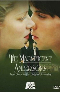 安伯森情史 The Magnificent Ambersons (2002)