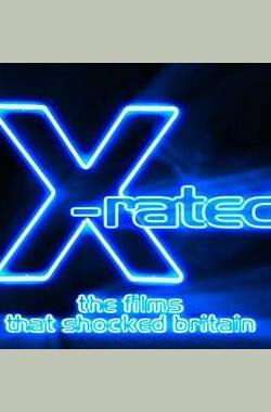 X-Rated The Films That Shocked Britain (2004)