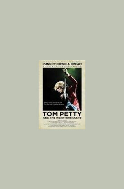 追随梦想:汤姆·佩蒂和伤心人合唱团 Tom Petty and the Heartbreakers: Runnin' Down a Dream (2007)