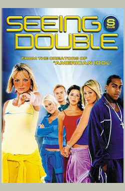 克隆七小龙 S Club Seeing Double (2003)