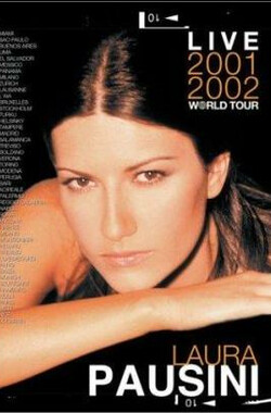 Laura Pausini: Live 2001-2002 World Tour (2003)