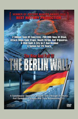 柏林迷墙 The Rise and Fall of the Berlin Wall (2010)
