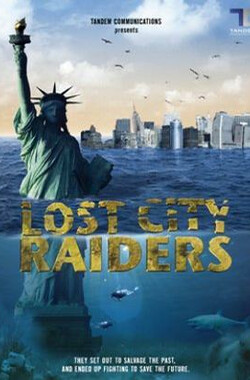 迷城探秘 Lost City Raiders (2008)