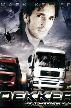 亡命快递 Dekker the Trucker (2008)