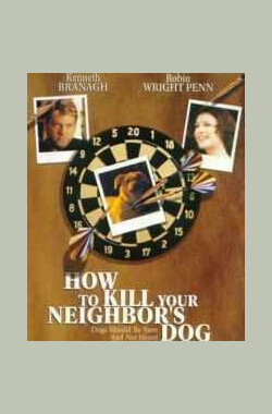 怎么杀死你邻居家的狗 How to Kill Your Neighbor's Dog (2000)